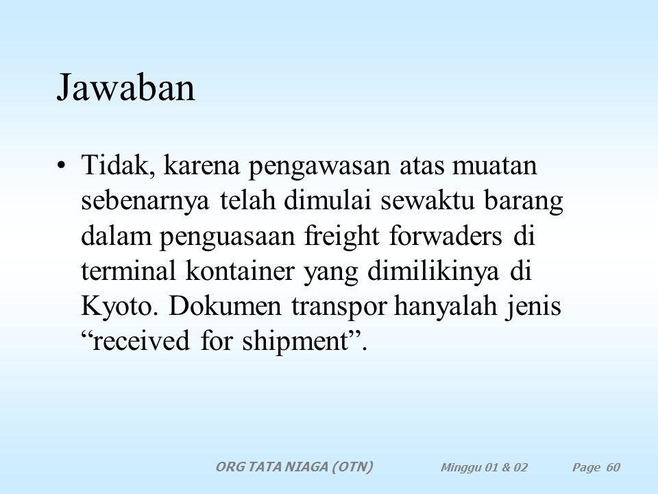 Apakah dokumen transpor harus menunjukkan FOB? ORG TATA NIAGA (OTN) Minggu 01 & 02 Page 59