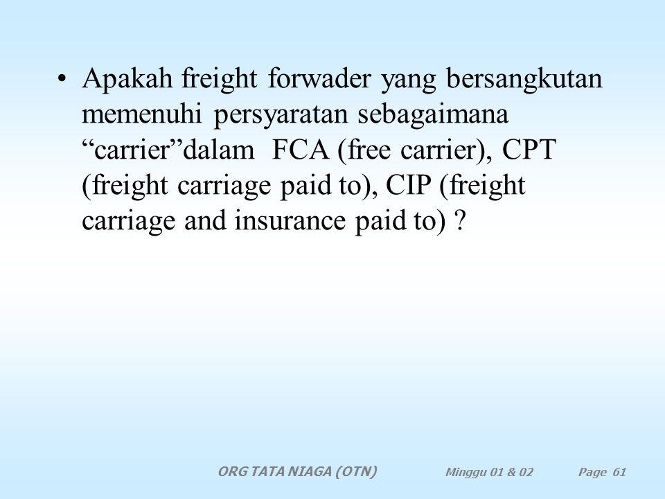 Jawaban Tidak, karena pengawasan atas muatan sebenarnya telah dimulai sewaktu barang dalam penguasaan freight forwaders di terminal kontainer yang dim