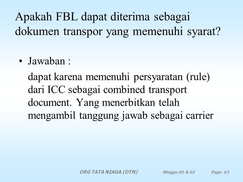 Jawaban Memenuhi persyaratan, karena dapat mengadakan contract of carriage dengan shiper (eksportir) dan mengambil tanggung jawab sebagai carrier. ORG