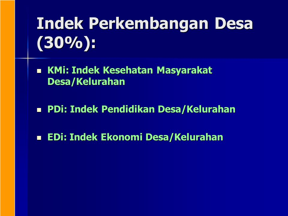 Indek Perkembangan Desa (30%): KMi: Indek Kesehatan Masyarakat Desa/Kelurahan KMi: Indek Kesehatan Masyarakat Desa/Kelurahan PDi: Indek Pendidikan Des