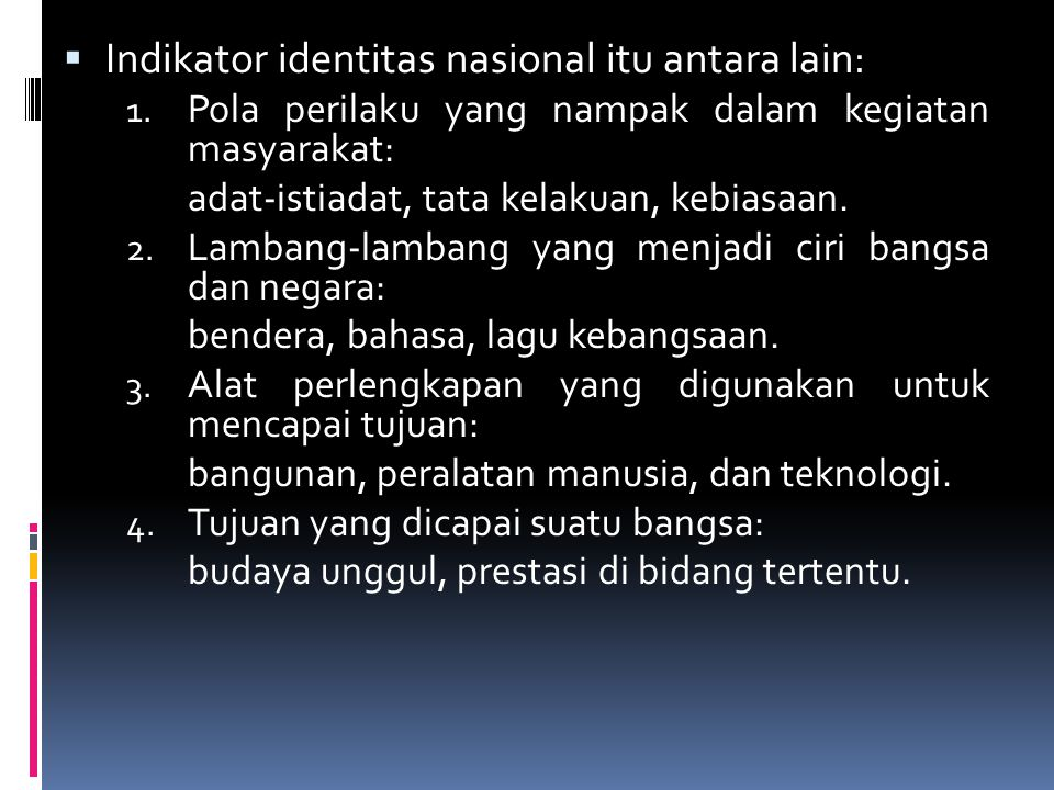  Indikator identitas nasional itu antara lain: 1.