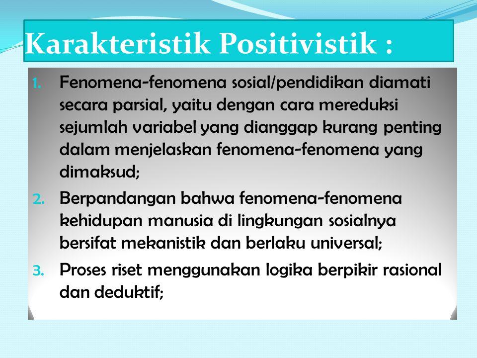 Karakteristik Positivistik : 1.
