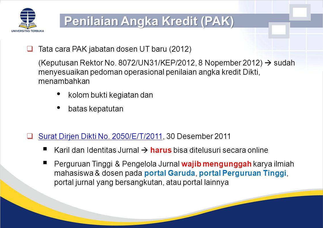  Tata cara PAK jabatan dosen UT baru (2012) (Keputusan Rektor No. 8072/UN31/KEP/2012, 8 Nopember 2012)  sudah menyesuaikan pedoman operasional penil