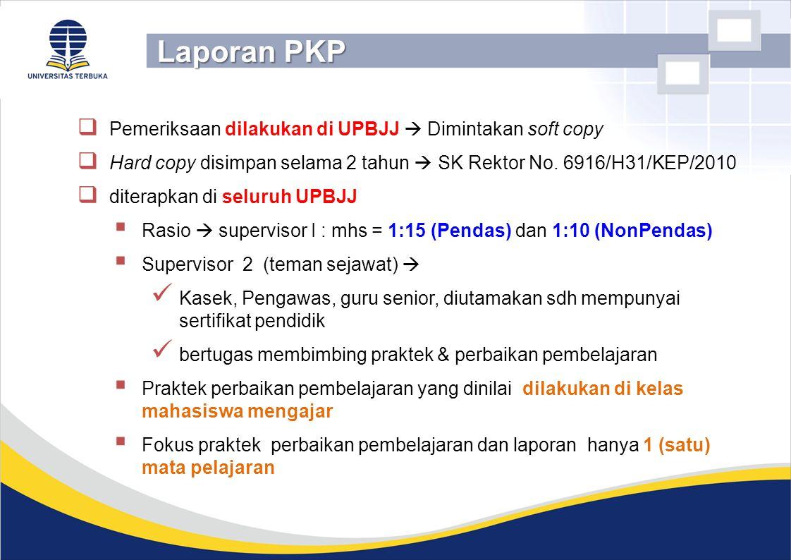  Pemeriksaan dilakukan di UPBJJ  Dimintakan soft copy  Hard copy disimpan selama 2 tahun  SK Rektor No. 6916/H31/KEP/2010  diterapkan di seluruh