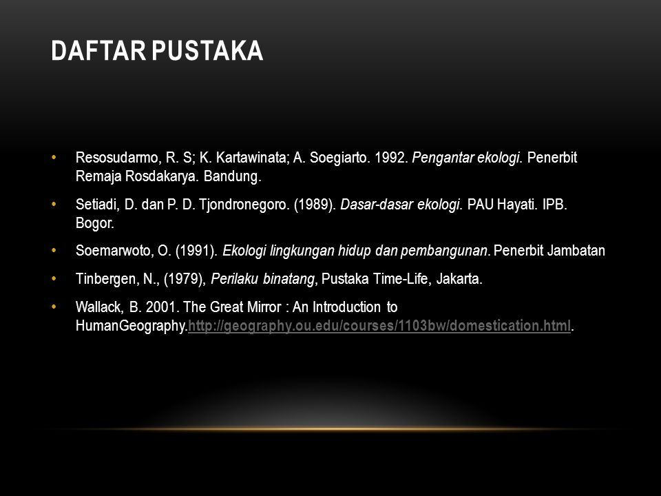 DAFTAR PUSTAKA Resosudarmo, R.S; K. Kartawinata; A.