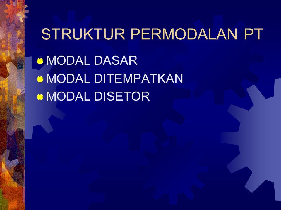 STRUKTUR PERMODALAN PT  MODAL DASAR  MODAL DITEMPATKAN  MODAL DISETOR