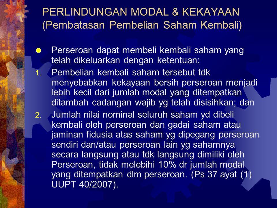 PERLINDUNGAN MODAL & KEKAYAAN (Pembatasan Pembelian Saham Kembali)  Perseroan dapat membeli kembali saham yang telah dikeluarkan dengan ketentuan: 1.
