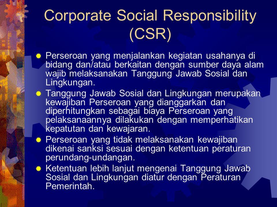 Corporate Social Responsibility (CSR)  Perseroan yang menjalankan kegiatan usahanya di bidang dan/atau berkaitan dengan sumber daya alam wajib melaks