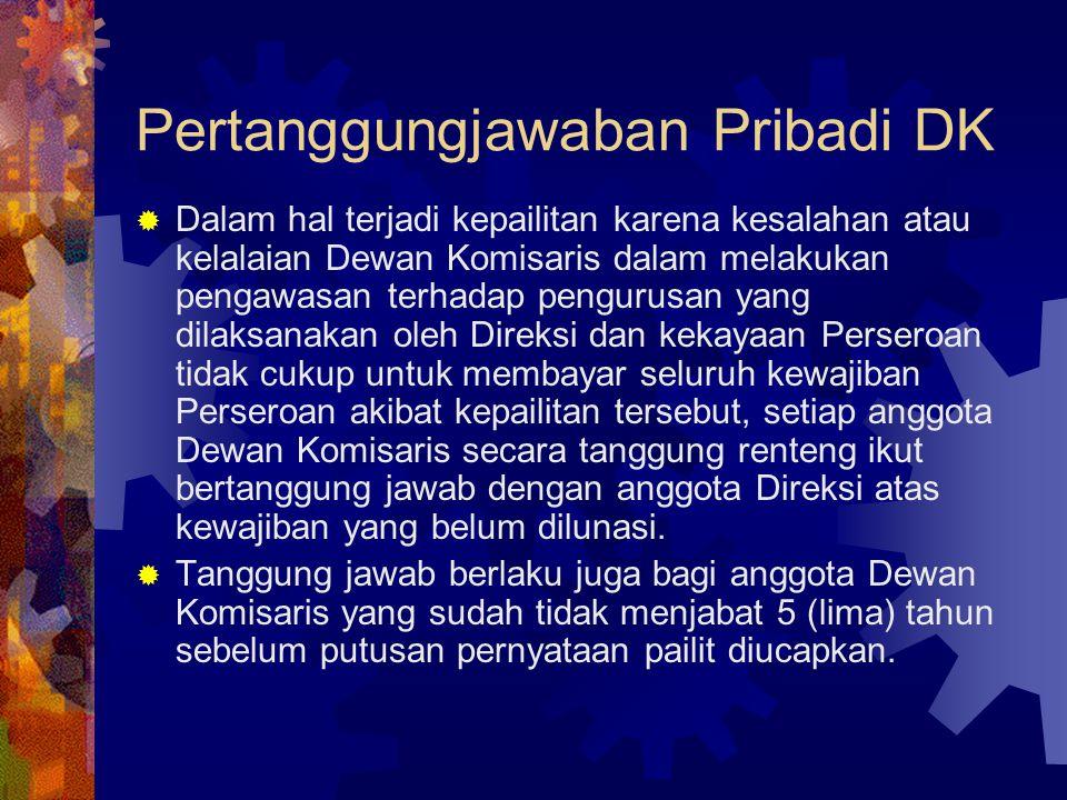 Pertanggungjawaban Pribadi DK  Dalam hal terjadi kepailitan karena kesalahan atau kelalaian Dewan Komisaris dalam melakukan pengawasan terhadap pengu