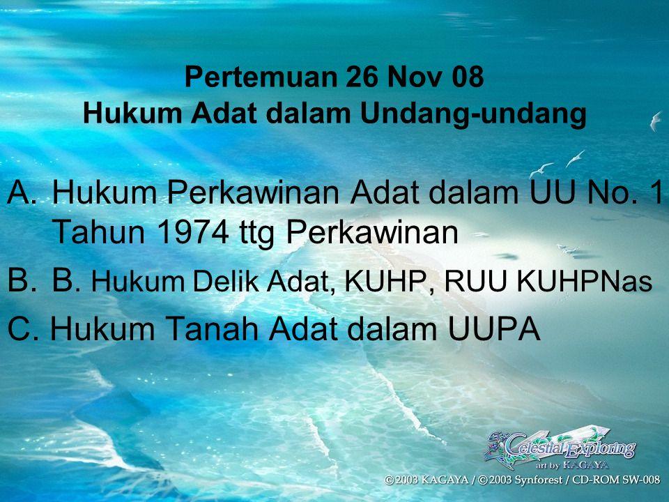 Pertemuan 26 Nov 08 Hukum Adat dalam Undang-undang A.Hukum Perkawinan Adat dalam UU No.