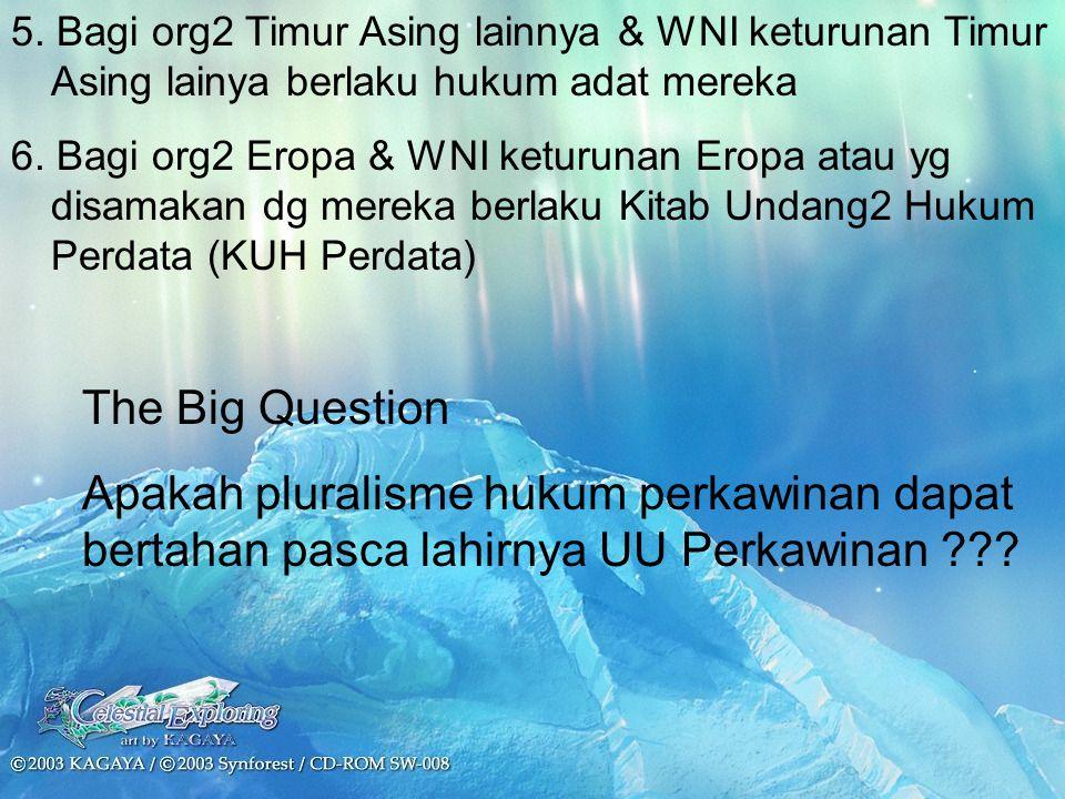 5. Bagi org2 Timur Asing lainnya & WNI keturunan Timur Asing lainya berlaku hukum adat mereka 6.