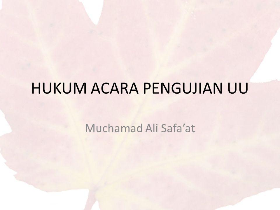HUKUM ACARA PENGUJIAN UU Muchamad Ali Safa'at