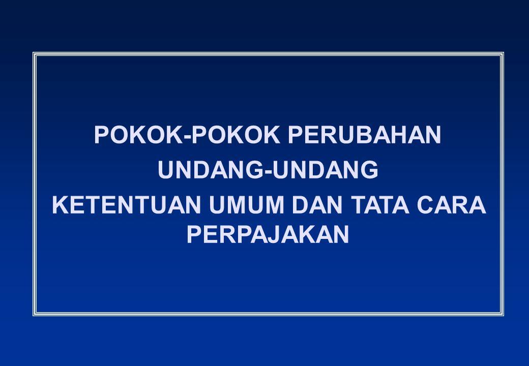 19.PEMBUKUAN ATAU PENCATATAN (PASAL 28) PERUBAHAN: Wajib Pajak yang melakukan pembukuan secara elektronik atau program aplikasi online wajib menyimpan soft copy di Indonesia selama 10 tahun.