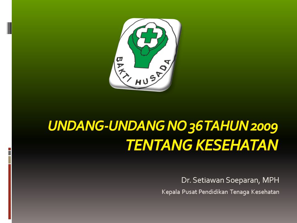 Pendahuluan Kesehatan merupakan hak asasi manusia dan salah satu unsur kesejahteraan yg harus diwujudkan sesuai dg cita-cita bangsa Indonesia sebagaimana dimaksud dlm Pancasila dan UUD Negara Republik Indonesia Tahun 1945