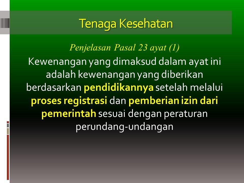 Tenaga Kesehatan Kewenangan yang dimaksud dalam ayat ini adalah kewenangan yang diberikan berdasarkan pendidikannya setelah melalui proses registrasi