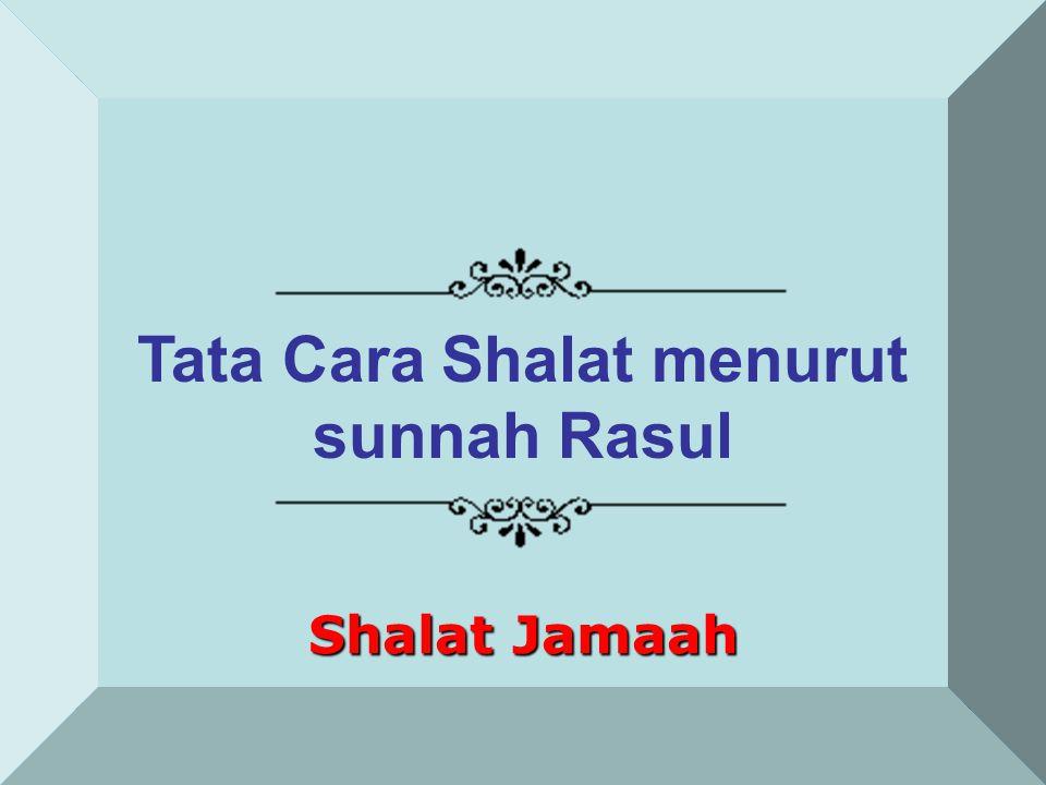 Shalat Jamaah Tata Cara Shalat menurut sunnah Rasul