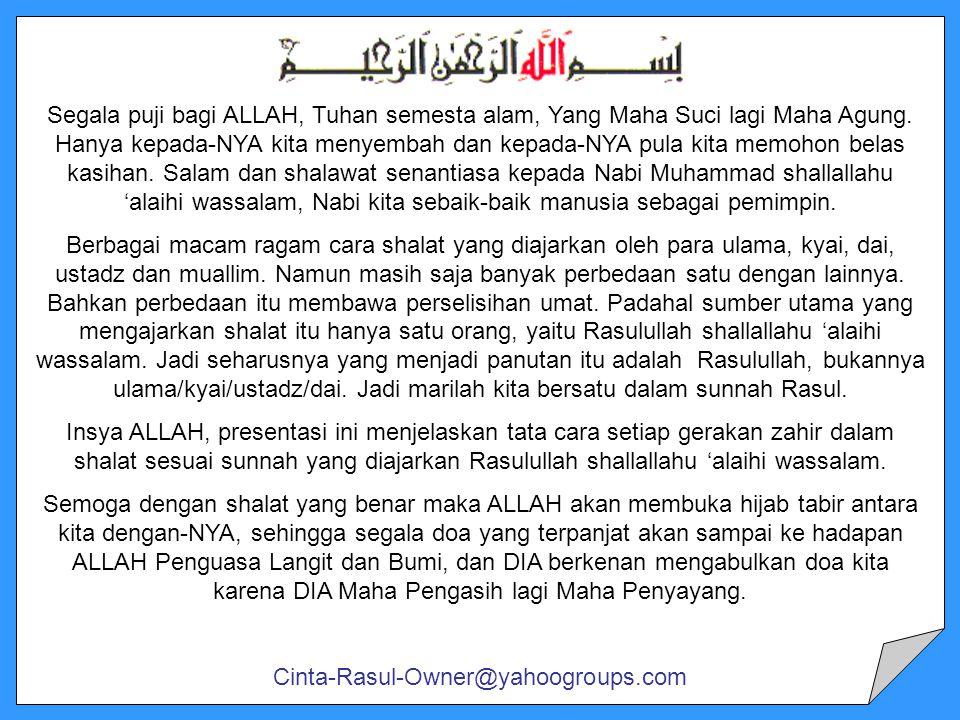 DALIL TENTANG BACAAN IFTITAH Dari Ibnu Umar bin Khattab katanya: Ketika kami sedang shalat bersama-sama Rasulullah SAW, tiba-tiba ada seorang laki-laki dalam jamaah membaca: ALLAH maha besar sebesar-besarnya, pujian yang tak terhenti bagi ALLAH, maha suci ALLAH sepanjang pagi dan petang Maka bertanya Rasulullah SAW: Siapa yang membaca kalimat itu tadi.