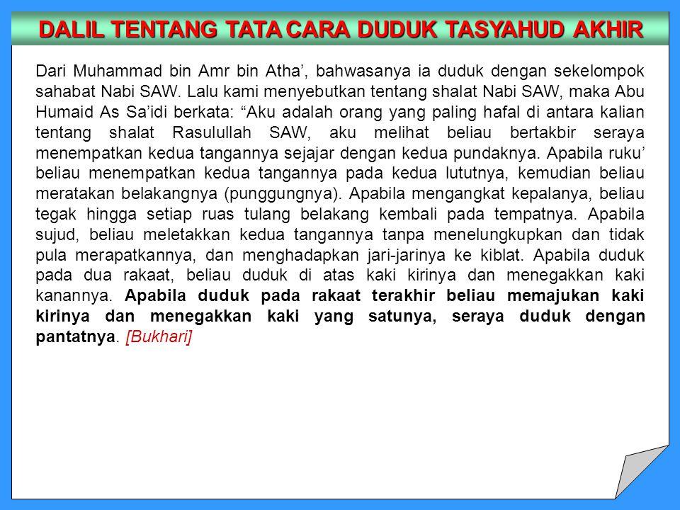 Dari Muhammad bin Amr bin Atha', bahwasanya ia duduk dengan sekelompok sahabat Nabi SAW. Lalu kami menyebutkan tentang shalat Nabi SAW, maka Abu Humai
