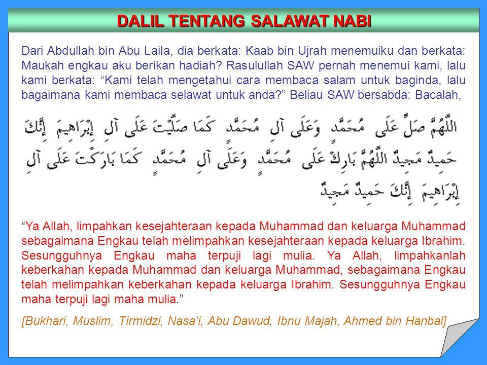 Dari Abdullah bin Abu Laila, dia berkata: Kaab bin Ujrah menemuiku dan berkata: Maukah engkau aku berikan hadiah.