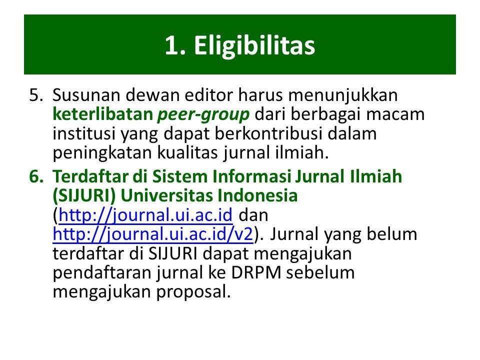 1. Eligibilitas 5.Susunan dewan editor harus menunjukkan keterlibatan peer-group dari berbagai macam institusi yang dapat berkontribusi dalam peningka