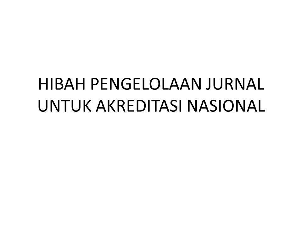 HIBAH PENGELOLAAN JURNAL UNTUK AKREDITASI NASIONAL