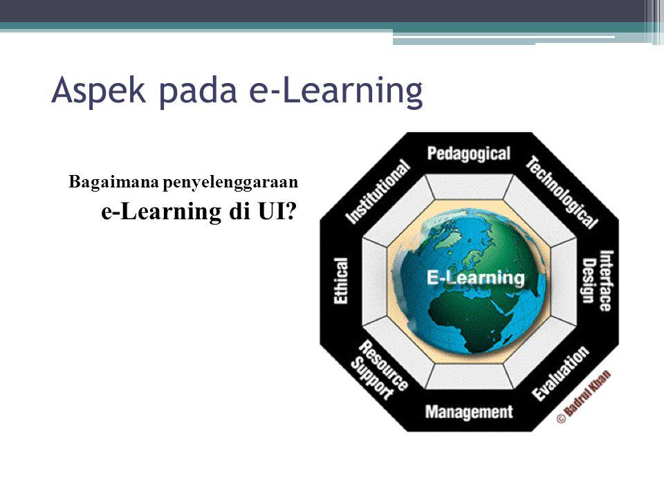 Aspek pada e-Learning Bagaimana penyelenggaraan e-Learning di UI