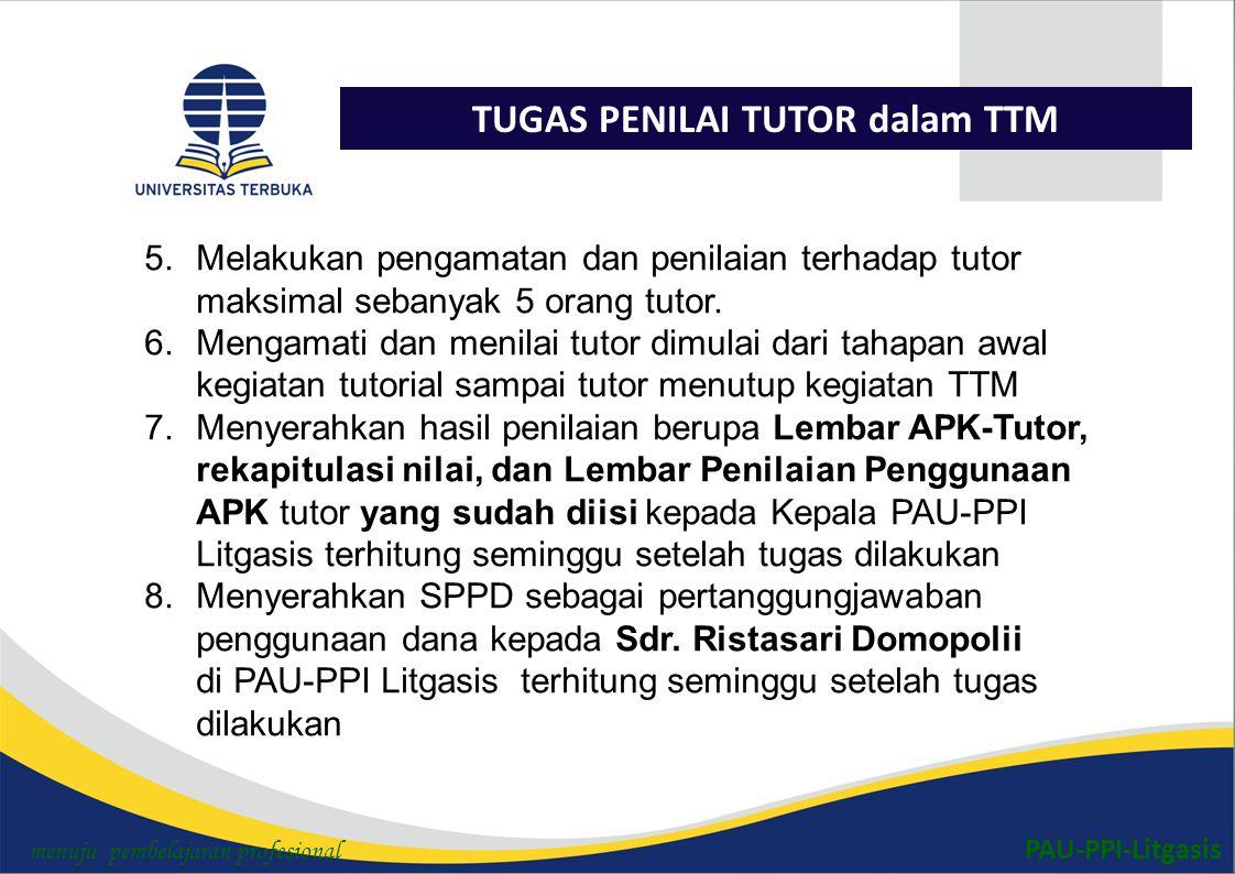 PAU-PPI-Litgasis TUGAS PENILAI TUTOR dalam TTM 5.Melakukan pengamatan dan penilaian terhadap tutor maksimal sebanyak 5 orang tutor.