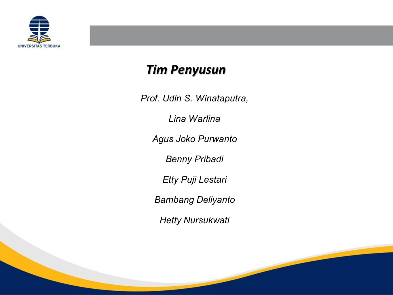 Tim Penyusun Prof. Udin S. Winataputra, Lina Warlina Agus Joko Purwanto Benny Pribadi Etty Puji Lestari Bambang Deliyanto Hetty Nursukwati