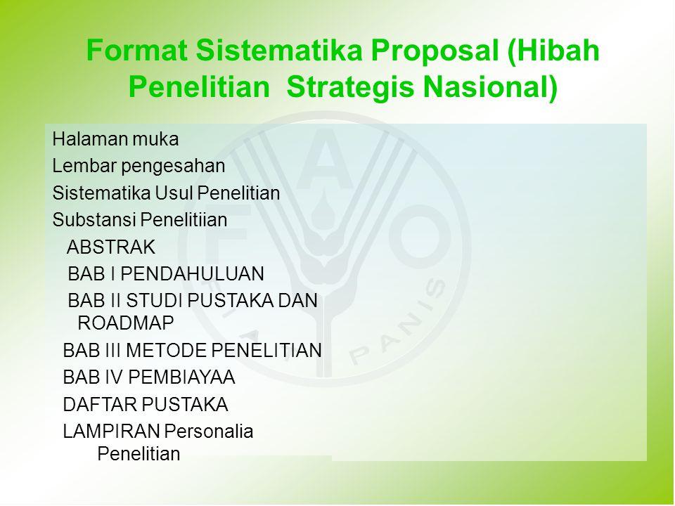 Format Sistematika Proposal (Hibah Penelitian Strategis Nasional) Halaman muka Lembar pengesahan Sistematika Usul Penelitian Substansi Penelitiian ABS