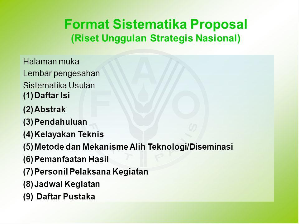 Format Sistematika Proposal (Riset Unggulan Strategis Nasional) Halaman muka Lembar pengesahan Sistematika Usulan (1)Daftar Isi (2)Abstrak (3)Pendahul