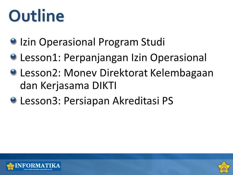 Izin Operasional Program Studi Lesson1: Perpanjangan Izin Operasional Lesson2: Monev Direktorat Kelembagaan dan Kerjasama DIKTI Lesson3: Persiapan Akr