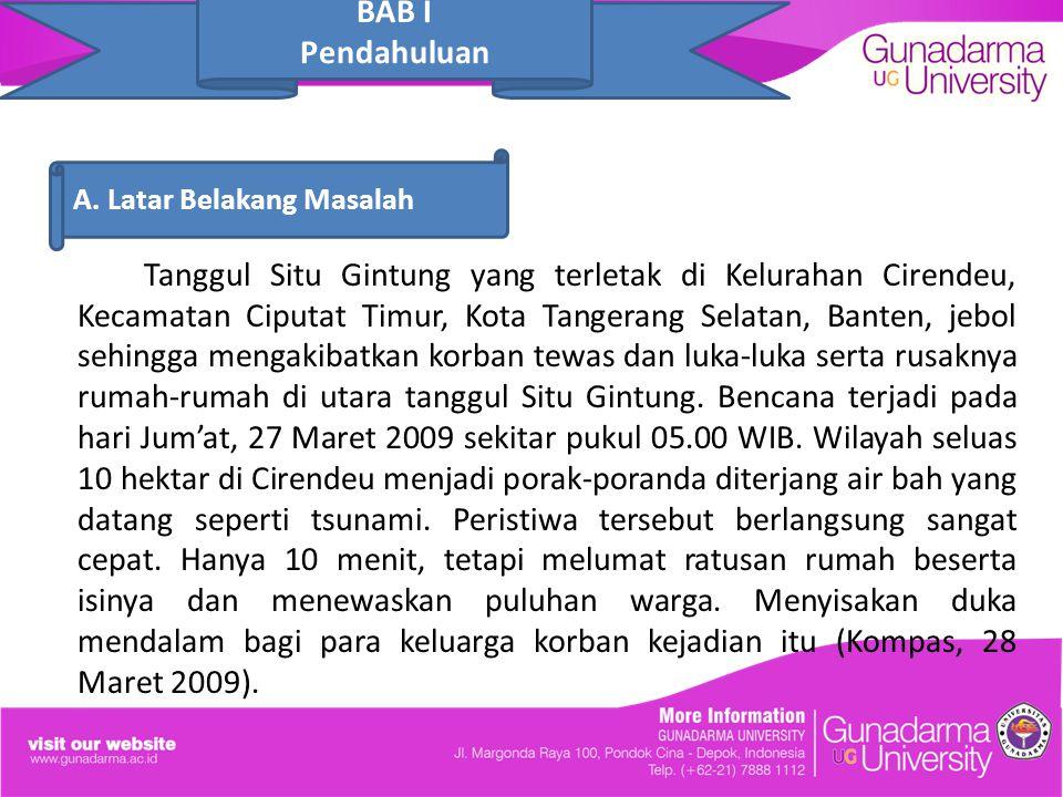 Tanggul Situ Gintung yang terletak di Kelurahan Cirendeu, Kecamatan Ciputat Timur, Kota Tangerang Selatan, Banten, jebol sehingga mengakibatkan korban tewas dan luka-luka serta rusaknya rumah-rumah di utara tanggul Situ Gintung.