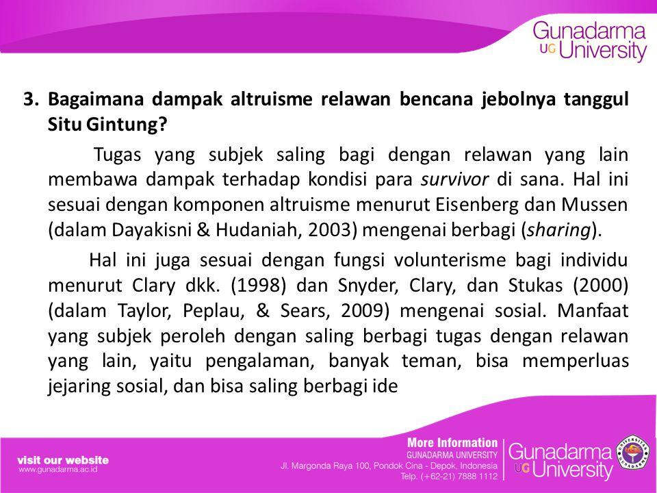 3.Bagaimana dampak altruisme relawan bencana jebolnya tanggul Situ Gintung.