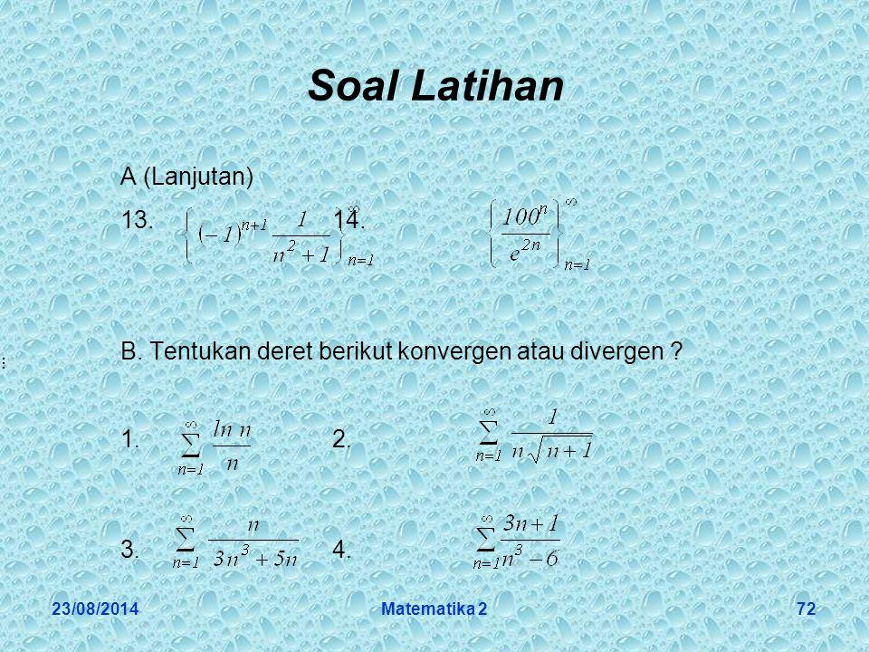 23/08/2014Matematika 272 Soal Latihan A (Lanjutan) 13.14.