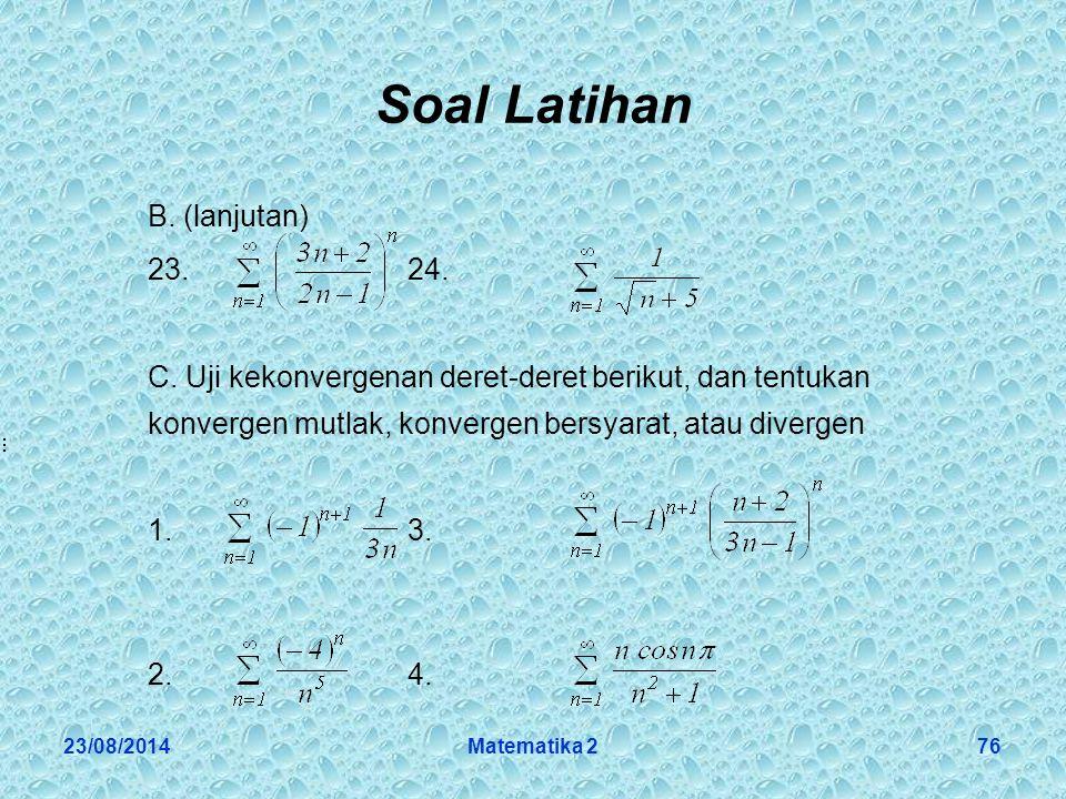 23/08/2014Matematika 276 Soal Latihan B.(lanjutan) 23.24.