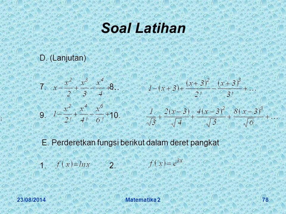 23/08/2014Matematika 278 Soal Latihan D.(Lanjutan) 7.8.