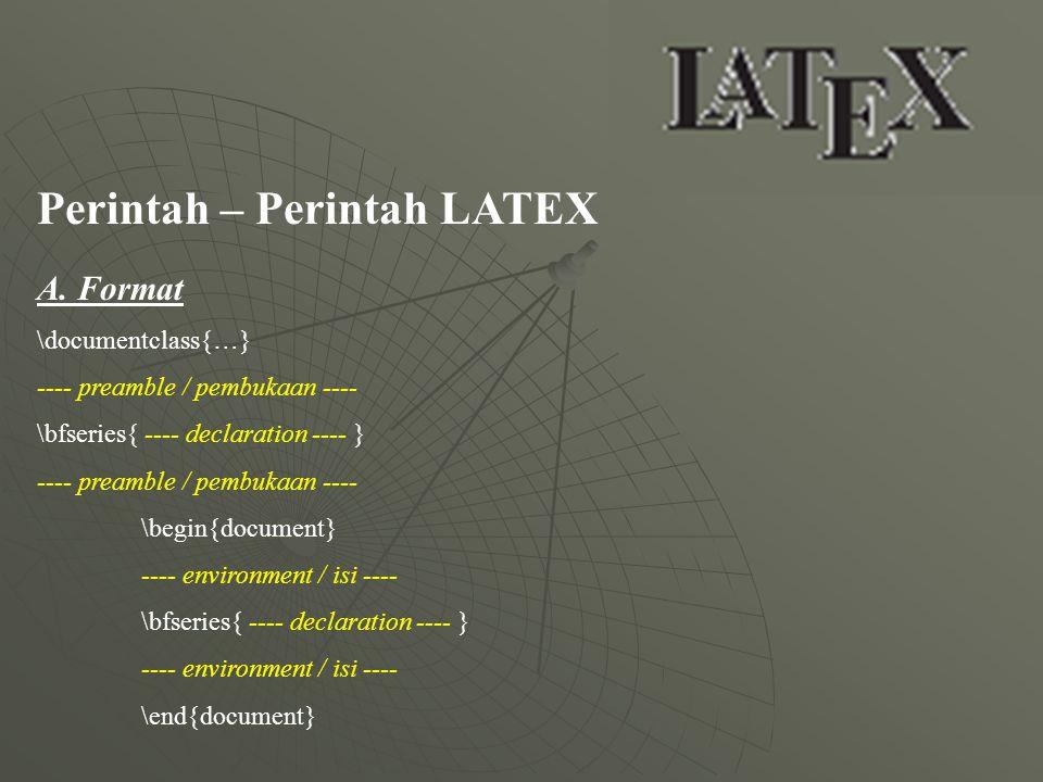 Perintah – Perintah LATEX B.Aturan Syntax 1.