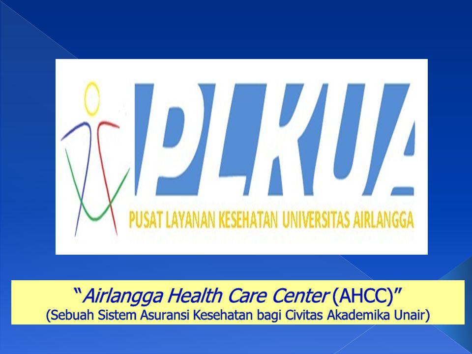 SELAMAT DATANG DI UNIVERSITAS AIRLANGGA & SELAMAT BERGABUNG DI PUSAT LAYANAN KESEHATAN UNIVERSITAS AIRLANGGA (AIRLANGGA HEALTH CARE CENTER d/h AHCC)