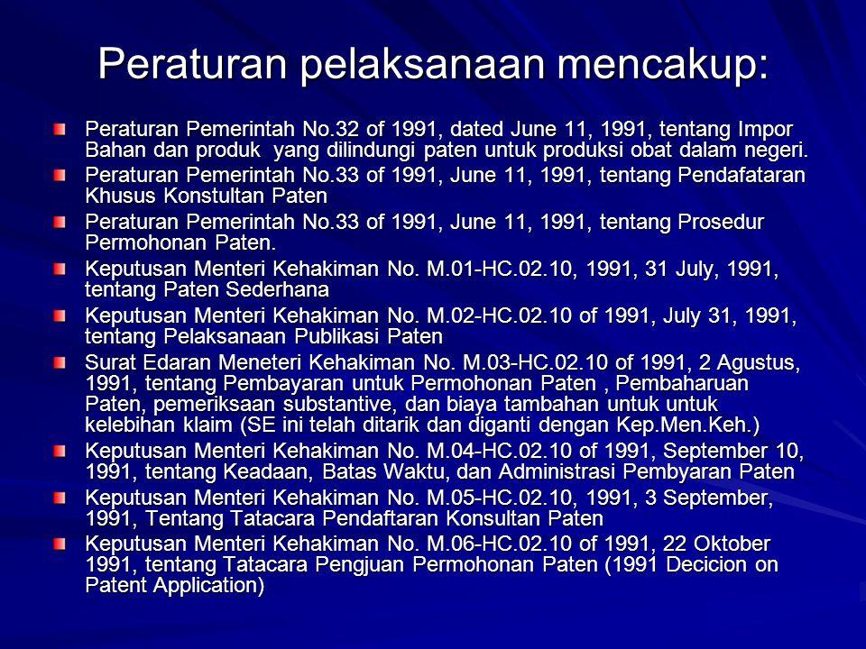 Peraturan pelaksanaan mencakup: Peraturan Pemerintah No.32 of 1991, dated June 11, 1991, tentang Impor Bahan dan produk yang dilindungi paten untuk pr