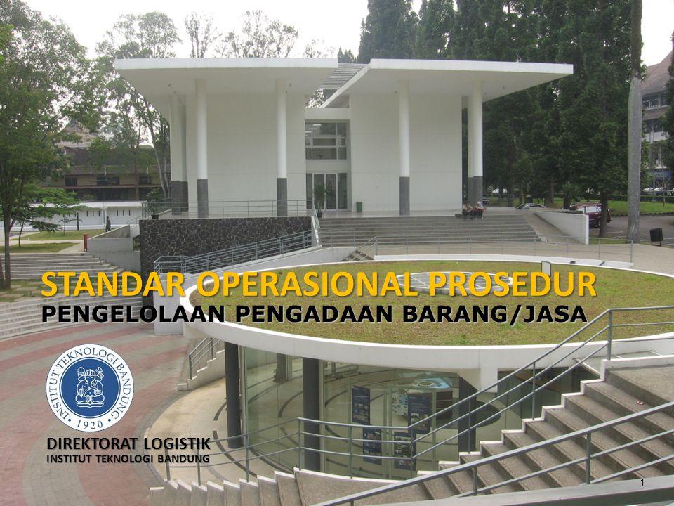 DIREKTORAT LOGISTIK INSTITUT TEKNOLOGI BANDUNG 1 STANDAR OPERASIONAL PROSEDUR PENGELOLAAN PENGADAAN BARANG/JASA