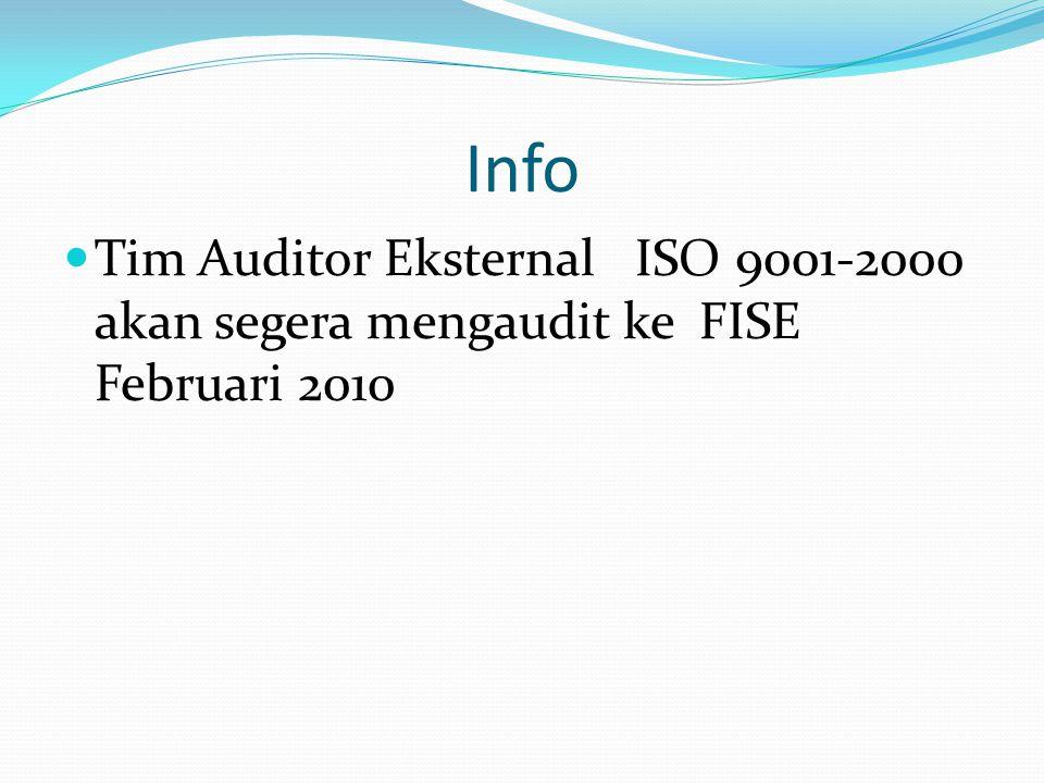 Info Tim Auditor Eksternal ISO 9001-2000 akan segera mengaudit ke FISE Februari 2010