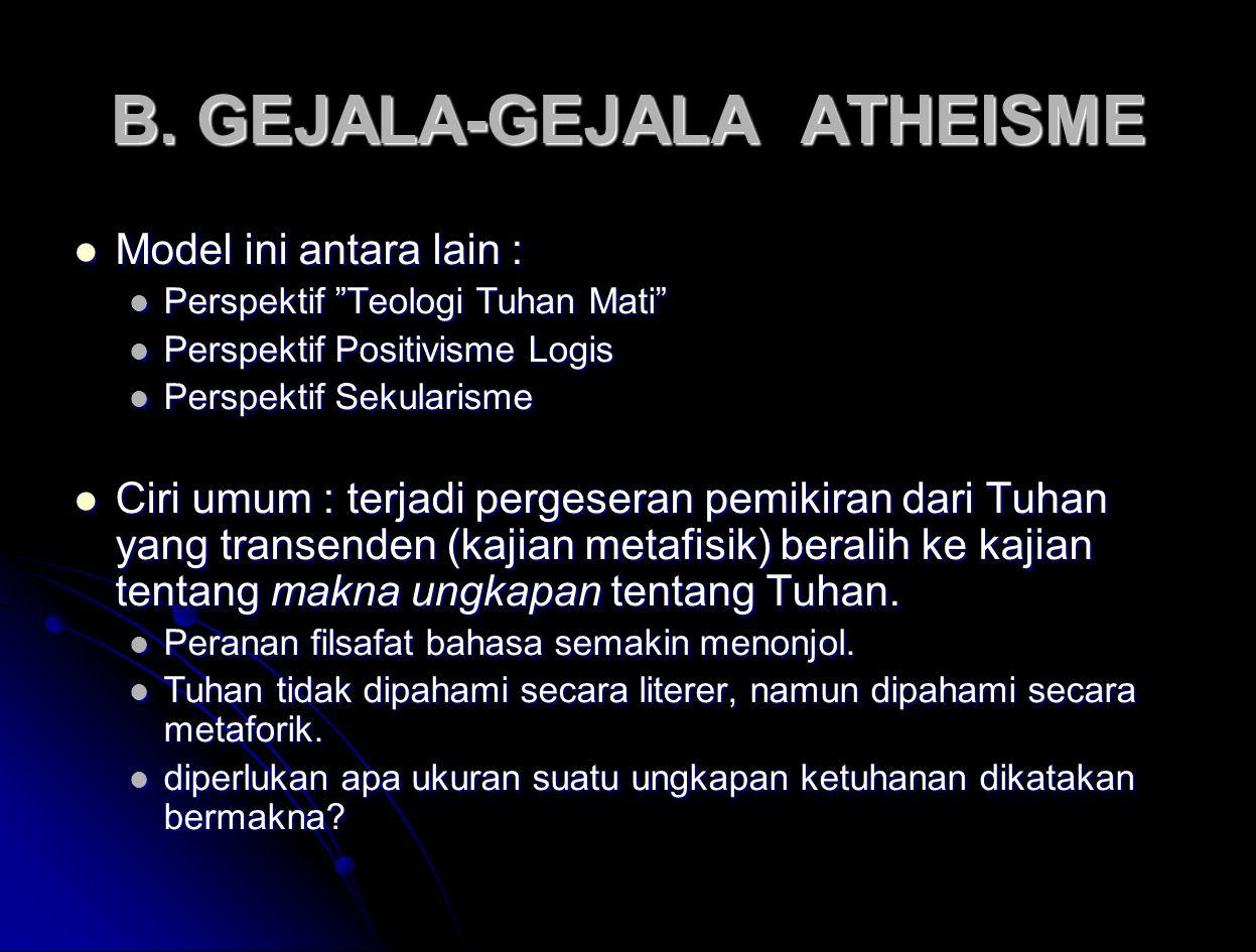 """B. GEJALA-GEJALA ATHEISME Model ini antara lain : Model ini antara lain : Perspektif """"Teologi Tuhan Mati"""" Perspektif """"Teologi Tuhan Mati"""" Perspektif P"""