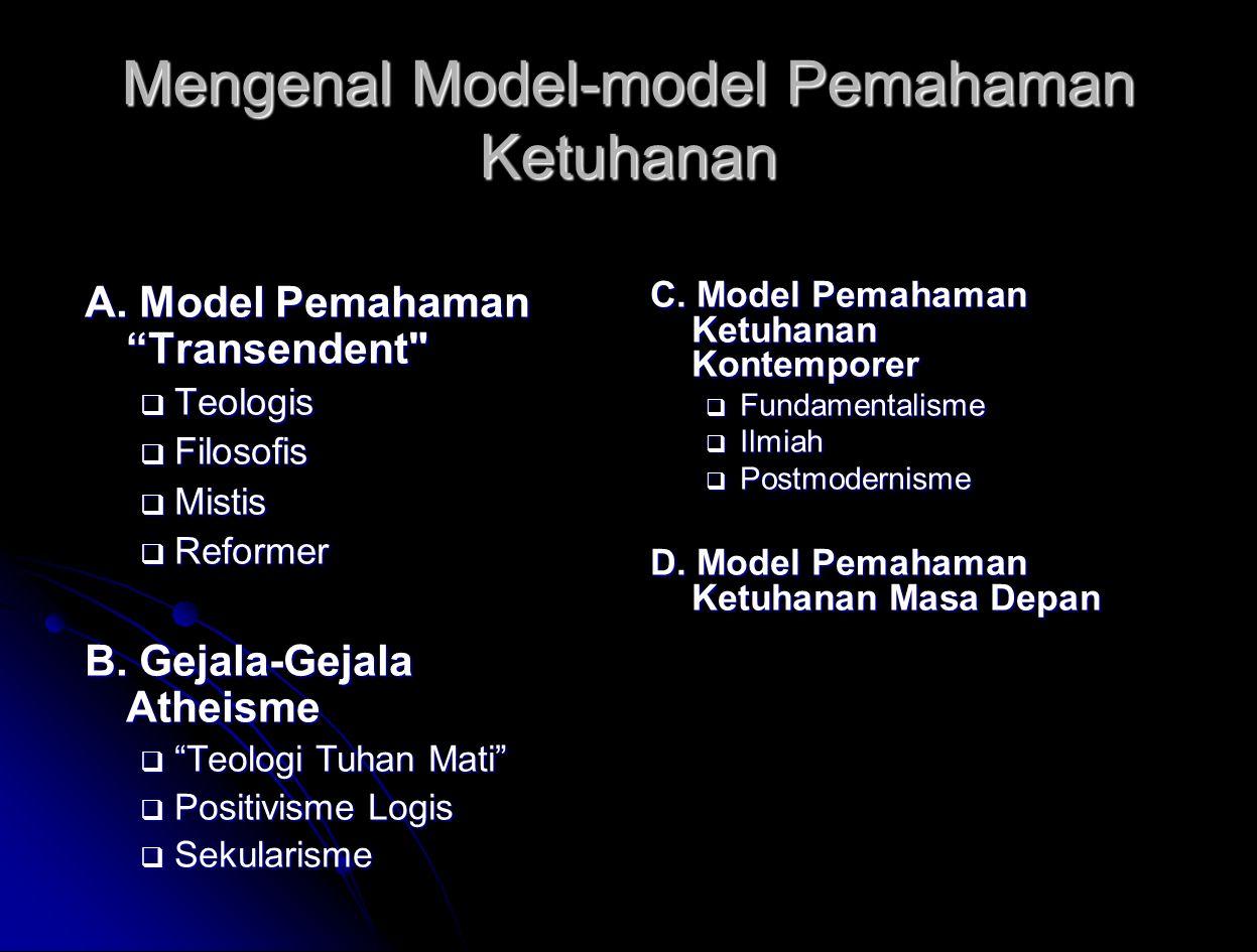 "Mengenal Model-model Pemahaman Ketuhanan A. Model Pemahaman ""Transendent"
