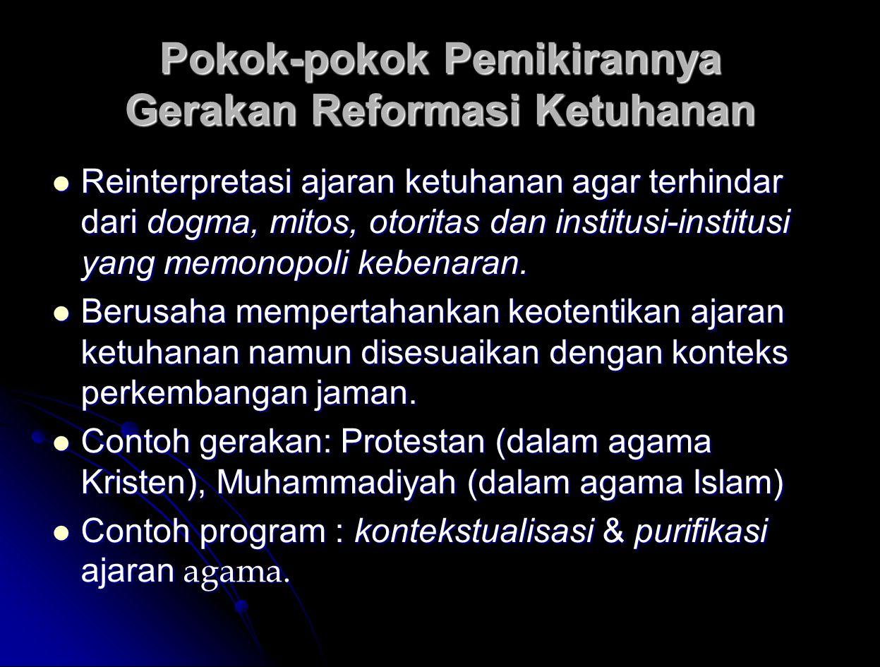 Pokok-pokok Pemikirannya Gerakan Reformasi Ketuhanan Reinterpretasi ajaran ketuhanan agar terhindar dari dogma, mitos, otoritas dan institusi-institus
