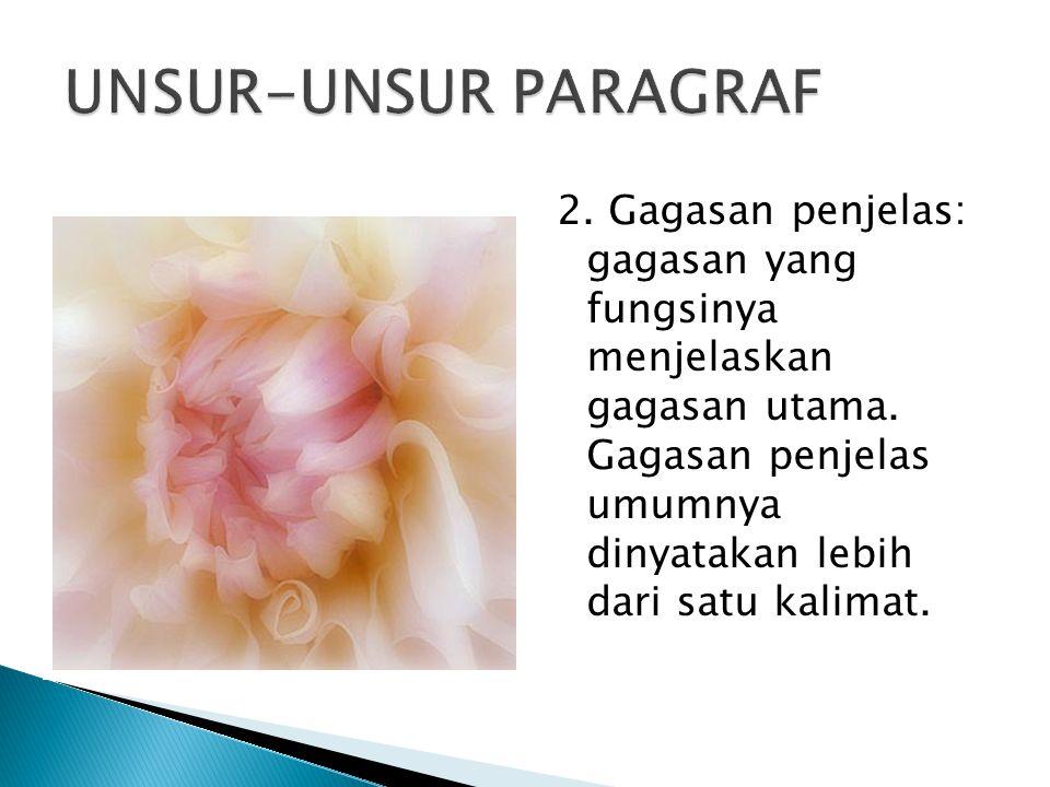 Jenis paragraf digunakan untuk menjelaskan suatu rangkaian peristiwa (kisah) atau proses.