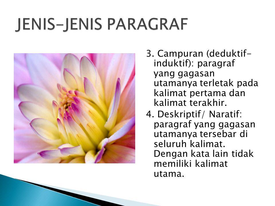 1.Umum-Khusus: pola ini meliputi pola umum-khusus dan khusus-umum.