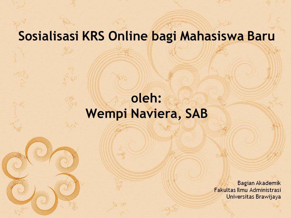 Sosialisasi KRS Online bagi Mahasiswa Baru oleh: Wempi Naviera, SAB Bagian Akademik Fakultas Ilmu Administrasi Universitas Brawijaya