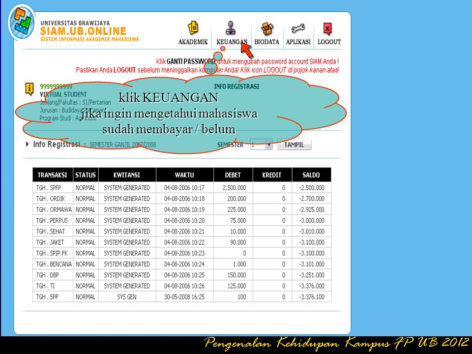 klik AKADEMIK jika ingin memproses segala kegiatan Akademik (KRS, KHS, Jadwal Kuliah) Pengenalan Kehidupan Kampus FP UB 2012