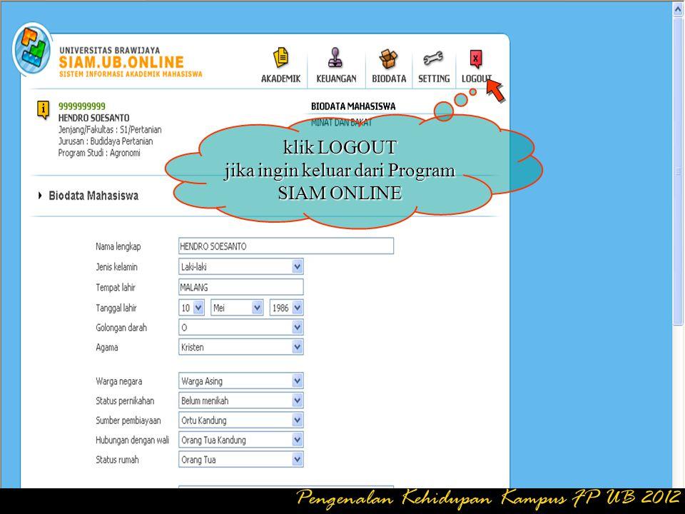 klik BIODATA jika ingin merubah data nama, alamat dll lalu UPDATE Pengenalan Kehidupan Kampus FP UB 2012