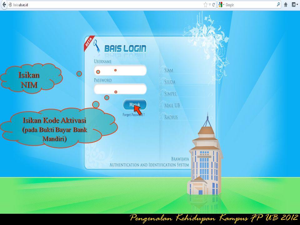 Anda yang sudah melakukan aktivasi secara otomatis telah memiliki e-mail dengan alamat NIM@ub.ac.id dengan password yang telah anda buat dalam aktivasi Contoh E-mail : 0510410001@ub.ac.id Pengenalan Kehidupan Kampus FP UB 2012